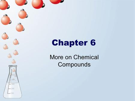 Chapter 6 More on Chemical Compounds. Chapter Map.