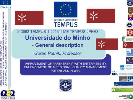"543662-TEMPUS-1-2013-1-ME-TEMPUS-JPHES ""IMPROVEMENT OF PARTNERSHIP WITH ENTERPISES BY ENHENCEMENT OF A REGIONAL QUALITY MANAGEMENT POTENTIALS IN WBC"" 543662-TEMPUS-1-2013-1-ME-TEMPUS-JPHES."