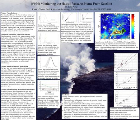 (#694) Monitoring the Hawaii Volcano Plume From Satellite By John Porter School of Ocean Earth Science and Technology, University of Hawaii, Honolulu,