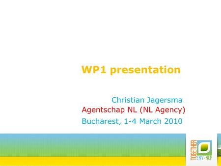 WP1 presentation Christian Jagersma Bucharest, 1-4 March 2010 Agentschap NL (NL Agency)