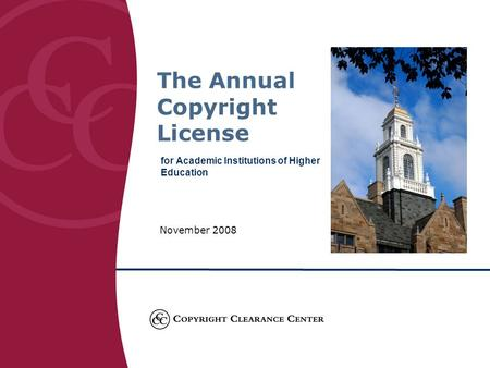 The Annual Copyright License for Academic Institutions of Higher Education November 2008.