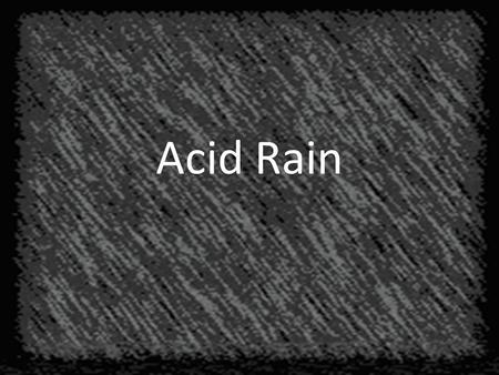 Acid Rain. First, we need to understand acidity and basicity. This is measured on a scale called the pH scale. pH is a scale from 0 to 14. 0 is about.