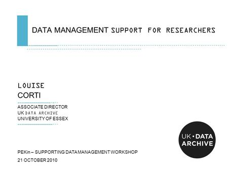 DATA MANAGEMENT SUPPORT FOR RESEARCHERS …………………………………………....................................................................................................................................................