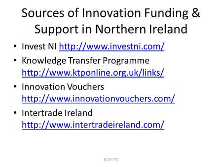 Sources of Innovation Funding & Support in Northern Ireland Invest NI  Knowledge Transfer Programme