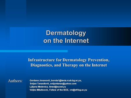 Dermatology on the Internet Gordana Jovanović, Srdjan Tanasilović, Ljiljana Medenica,