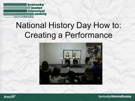 National History Day How to: Creating a Performance.