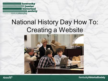 National History Day How To: Creating a Website. What exactly is the website? A computer-based representation of your research. Textual and visual evidence.