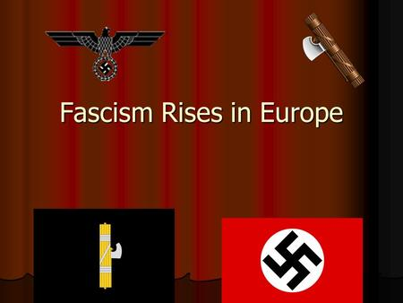 why did fascism rise in europe Trace the rise of fascism in italy and germany and describe its impact   demanding to the king to put mussolini in charge of the government and he did it.
