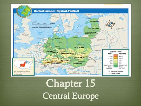 Chapter 15 Central Europe. Section 1 : Germany  ● Identify some key events in the history of Germany.  ● Describe some features of German culture. 