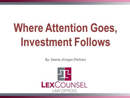 Where Attention Goes, Investment Follows By: Seema Jhingan (Partner)