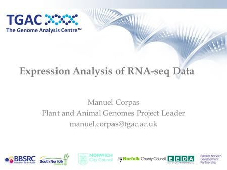 Expression Analysis of RNA-seq Data Manuel Corpas Plant and Animal Genomes Project Leader
