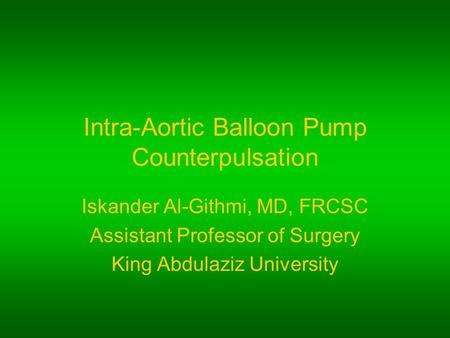 Intra-Aortic Balloon Pump Counterpulsation
