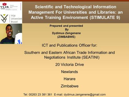 Scientific and Technological Information Management For Universities and Libraries: an Active Training Environment (STIMULATE 9) ICT and Publications Officer.
