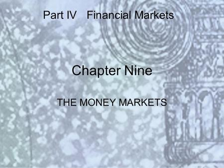 Copyright © 2000 Addison Wesley Longman Slide #9-1 Chapter Nine THE MONEY MARKETS Part IV Financial Markets.