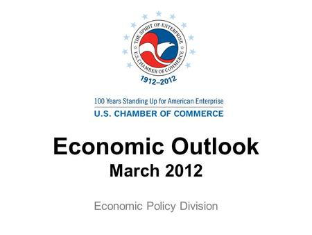 Economic Outlook March 2012 Economic Policy Division.