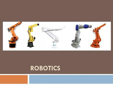 ROBOTICS. Introduction  Robotics is a science of designing and building robots suitable for real life application in automated manufacturing and other.