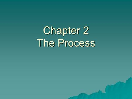 Chapter 2 The Process. What is Software Process?  A framework for the tasks that are required to build high-quality software.