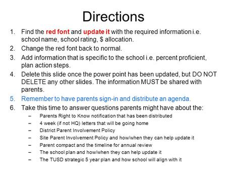 Directions 1.Find the red font and update it with the required information i.e. school name, school rating, $ allocation. 2.Change the red font back to.