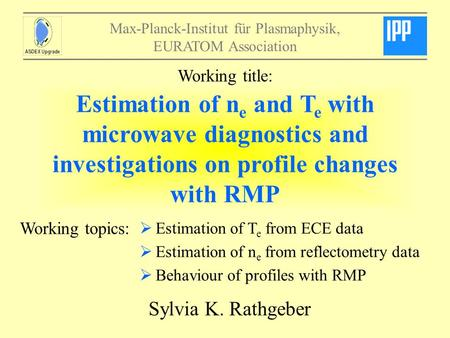 Working title: Estimation of ne and Te with microwave diagnostics and investigations on profile changes with RMP Working topics: Estimation of Te from.
