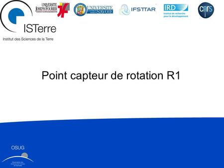 Point capteur de rotation R1. 2 DUT 2X EENTEC R1 derived from automotive industrie Specifications Our goal : add new studies to our mid-band sensor i.e.