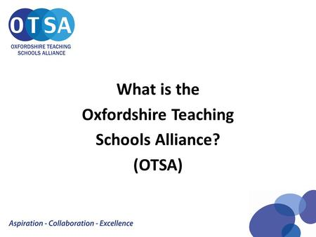 What is the Oxfordshire Teaching Schools Alliance? (OTSA)