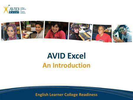 English Learner College Readiness AVID Excel An Introduction.