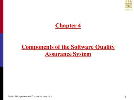 Chapter 4 Components of the Software Quality Assurance System