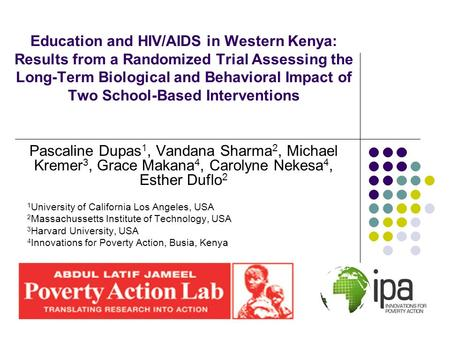 Education and HIV/AIDS in Western Kenya: Results from a Randomized Trial Assessing the Long-Term Biological and Behavioral Impact of Two School-Based Interventions.