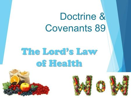The Lord's Law of Health Doctrine & Covenants 89.