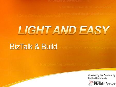 Created by the Community for the Community BizTalk & Build.