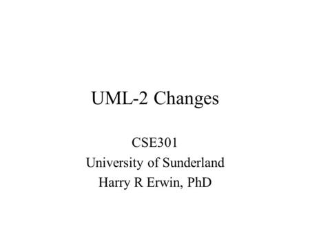 CSE301 University of Sunderland Harry R Erwin, PhD