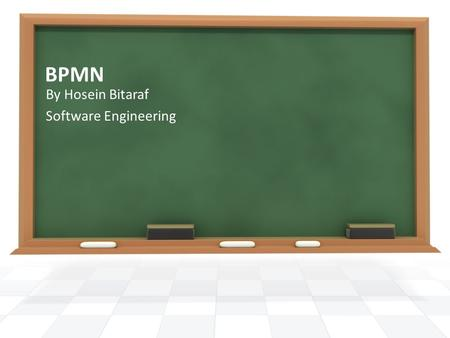 BPMN By Hosein Bitaraf Software Engineering. Business Process Model and Notation (BPMN) is a graphical representation for specifying business processes.