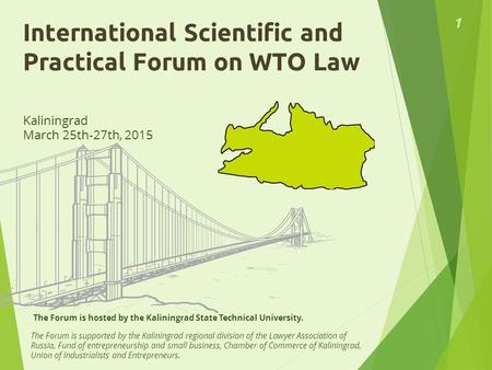 The Forum is hosted by the Kaliningrad State Technical University. The Forum is supported by the Kaliningrad regional division of the Lawyer Association.