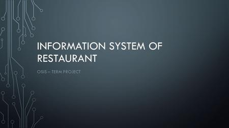 INFORMATION SYSTEM OF RESTAURANT OSIS – TERM PROJECT.