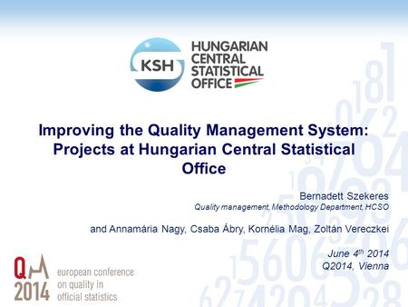 Bernadett Szekeres Quality management, Methodology Department, HCSO