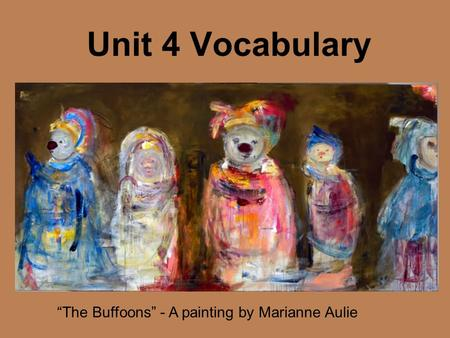 "Unit 4 Vocabulary ""The Buffoons"" - A painting by Marianne Aulie."