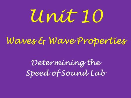 Waves & Wave Properties Determining the Speed of Sound Lab
