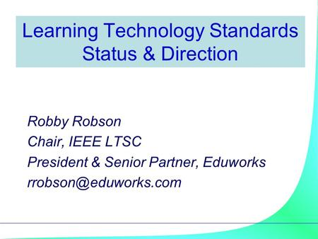 Learning Technology Standards Status & Direction