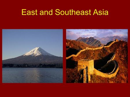 East and Southeast Asia. Physical Features These areas of Asia have varying physical features and climates The physical features help determine where.