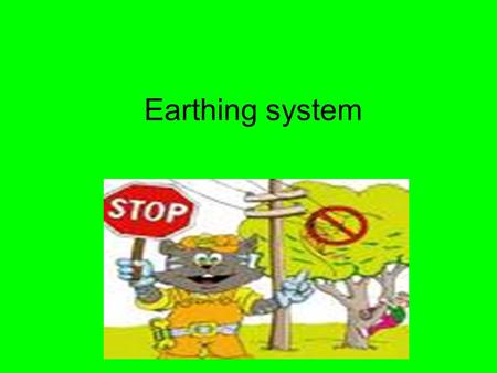 Earthing system.