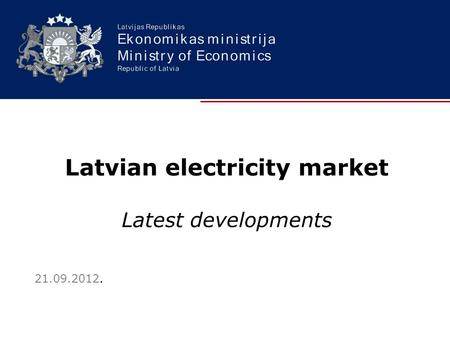 Latvian electricity market Latest developments 21.09.2012.