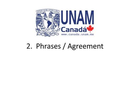 2. Phrases / Agreement. Phrases A phrase is a group of words that cannot stand alone as a sentence. Unlike the clause, a phrase does not have a subject-verb.