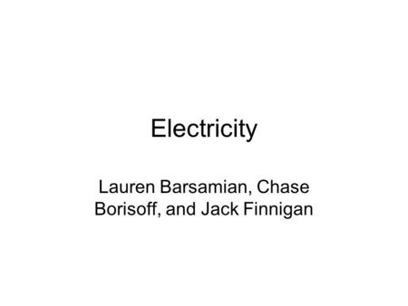 Electricity Lauren Barsamian, Chase Borisoff, and Jack Finnigan.