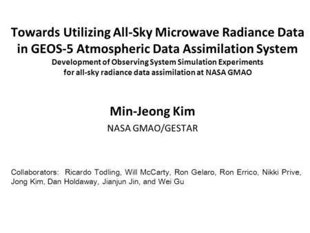 Towards Utilizing All-Sky Microwave Radiance Data in GEOS-5 Atmospheric Data Assimilation System Development of Observing System Simulation Experiments.