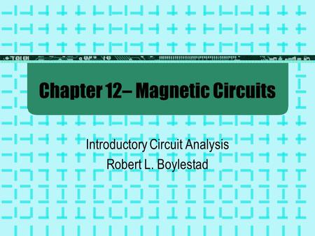 Chapter 12– Magnetic Circuits