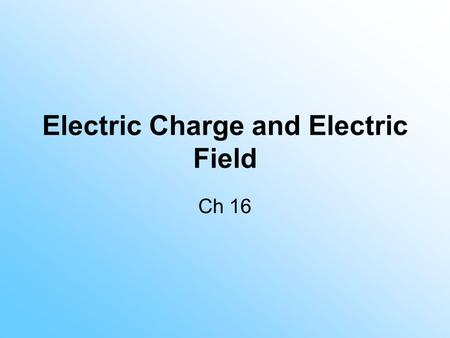 "Electric Charge and Electric Field Ch 16. Static Electicity Electricity comes from the Greek work elektron which means ""amber"". Static Electricity = amber."