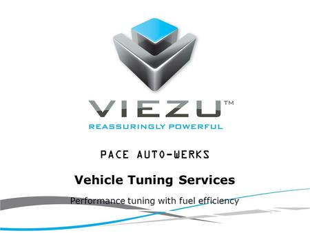 Performance tuning with fuel efficiency PACE AUTO-WERKS Vehicle Tuning Services.