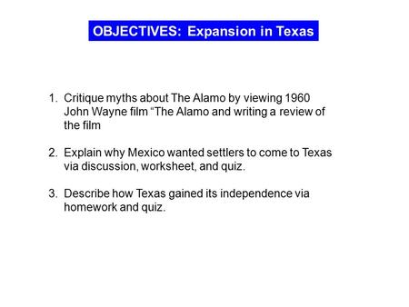 OBJECTIVES: Expansion in Texas
