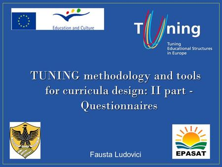 Management Committee TUNING methodology and tools for curricula design: II part - Questionnaires Fausta Ludovici.