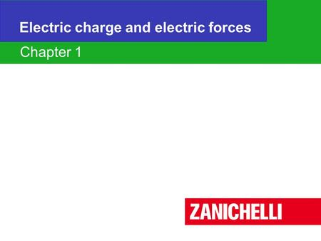 Chapter 1 Electric charge and electric forces Chapter 1.